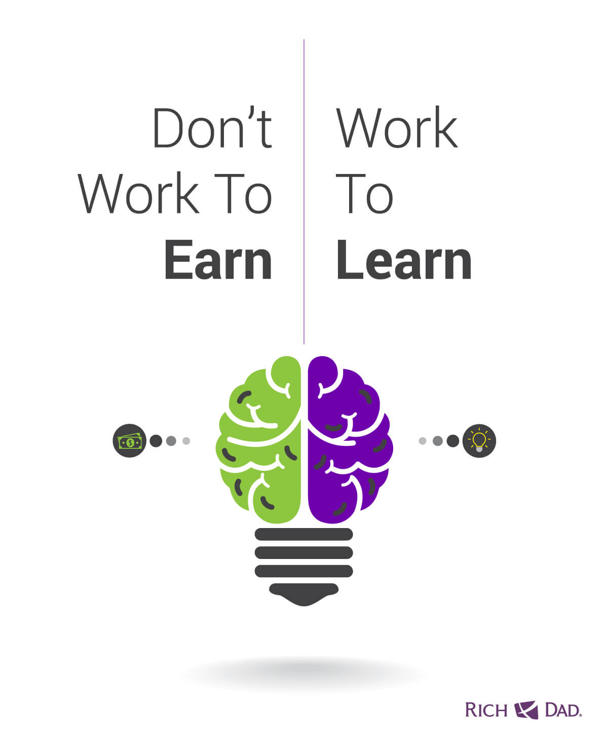 Don't work to earn, Work to learn
