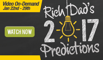 Register to Watch Rich Dad's 2017 Predictions now!