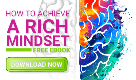 Register to Download your free copy of How to Achieve a Rich Mindset now!