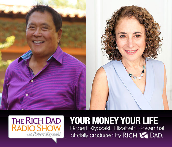 Your money or your life by Robert Kiyosaki and Elisabeth Rosenthal