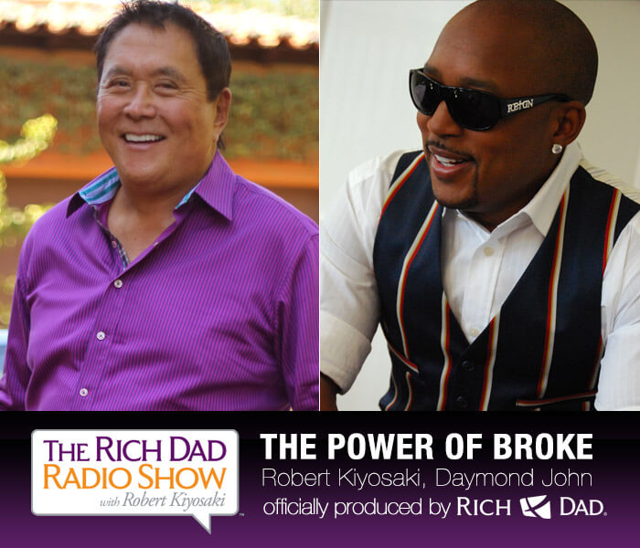 The Power of Broke by Robert Kiyosaki & Daymond John