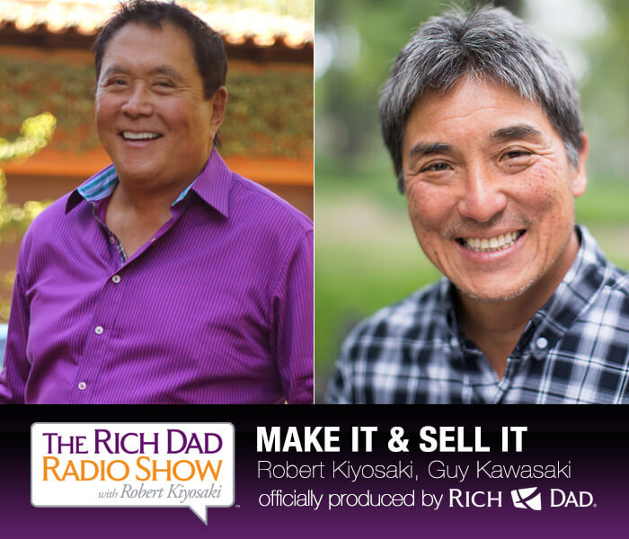 Make It & Sell It by Robert Kiyosaki & Guy Kawasaki