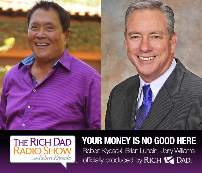 Your Money is No Good Here by Robert Kiyosaki, Brien Lundin & Jerry Williams
