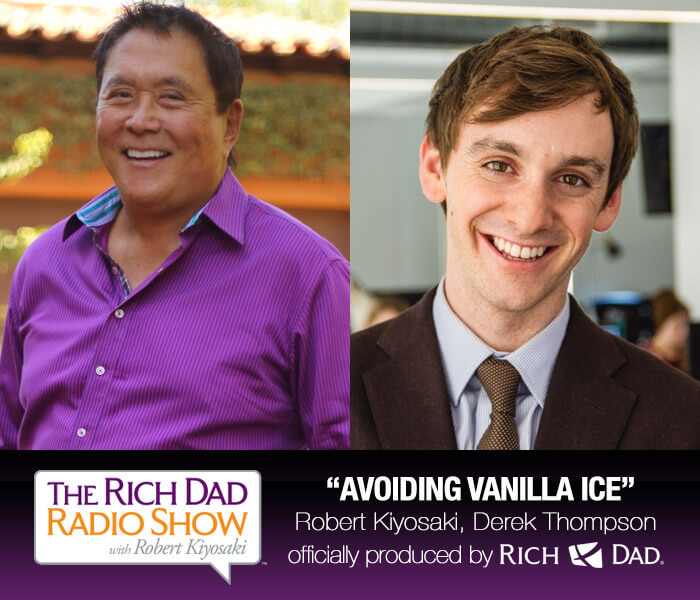 Avoiding Vanilla Ice by Robert Kiyosaki & Derek Thompson