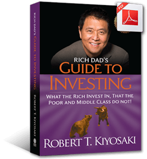 Download Your FREE Copy of Rich Dad's Guide to Investing