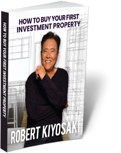 robert kiyosakis how to buy your first investment property