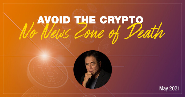 "Avoid the Crypto ""No News Zone of Death"""