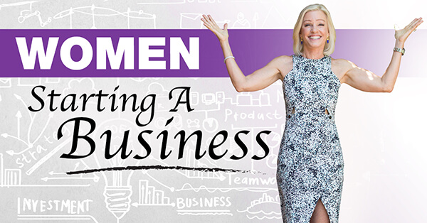 5 Things Every Woman Should Know About Starting A Business