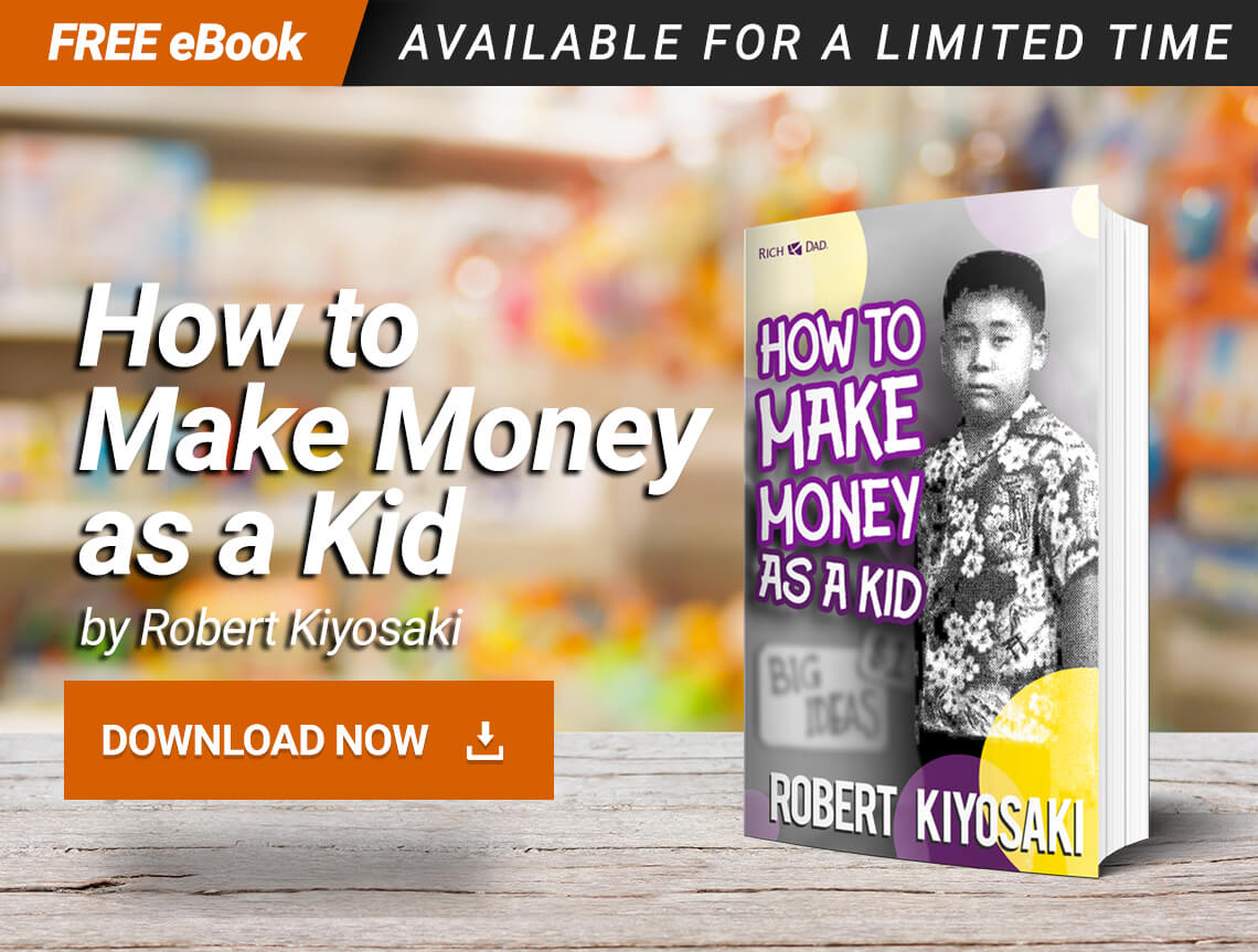 How to Make Money as a Kid by robert kiyosaki