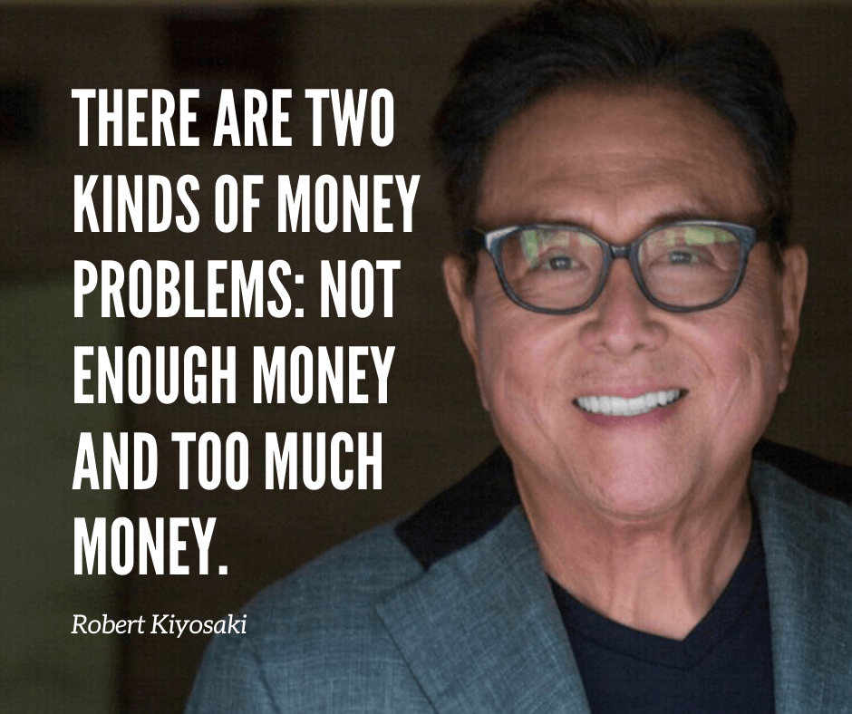 there are two type of money problems: too much money or not enough.