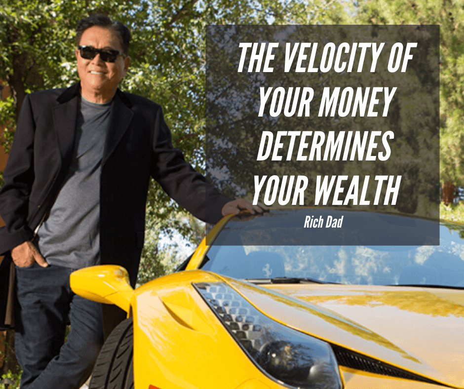 the velocity of your money determines your wealth