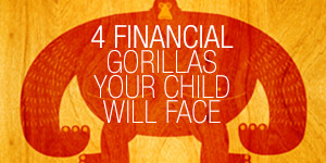 The Four Financial Gorillas Your Child Will Face image