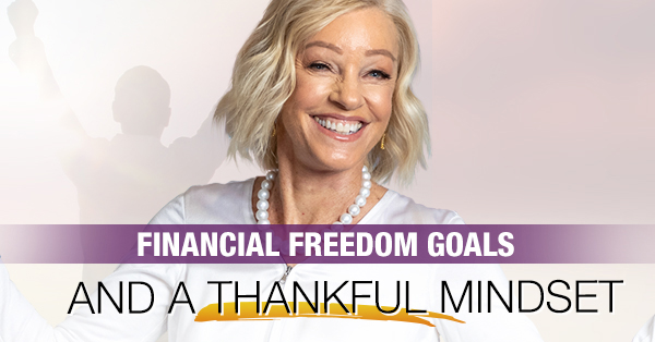 Your Financial Freedom Goals Begin with a Thankful Mindset image