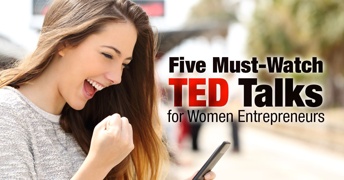Five Must-Watch TED Talks for Women Entrepreneurs
