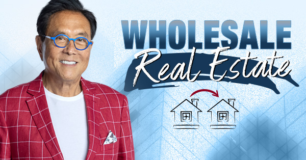 The Rich Dad Beginners Guide to Wholesale Real Estate by Robert Kiyosaki
