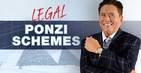 RICH DAD: PONZI SCHEMES