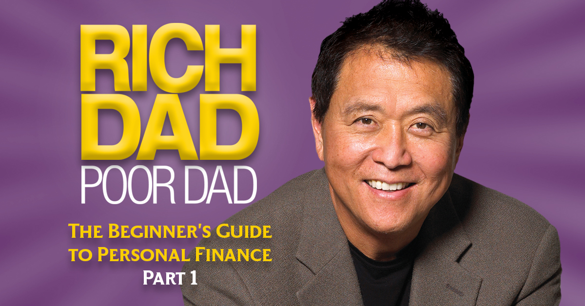 The Beginner's Guide to Personal Finance from Rich Dad - Part 1 by robert kiyosaki