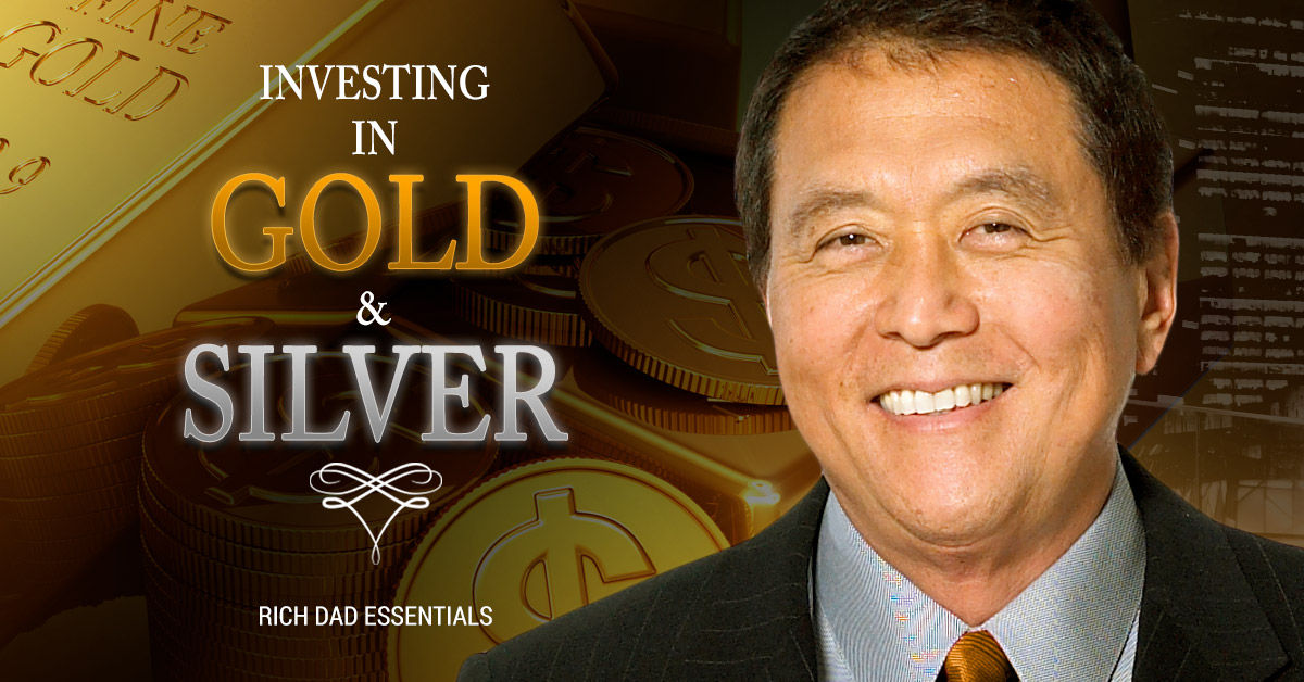 Rich Dad Essentials: Investing in Gold and Silver