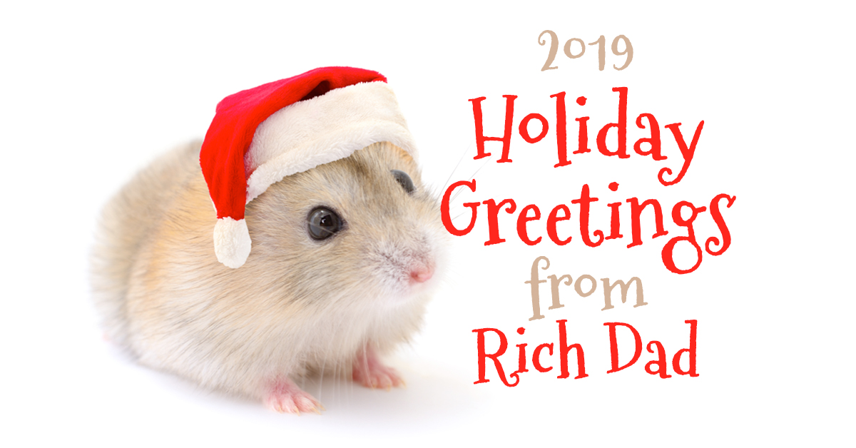 2019 Holiday Greetings from Rich Dad