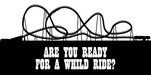 rollercoaster are you ready for a wild ride