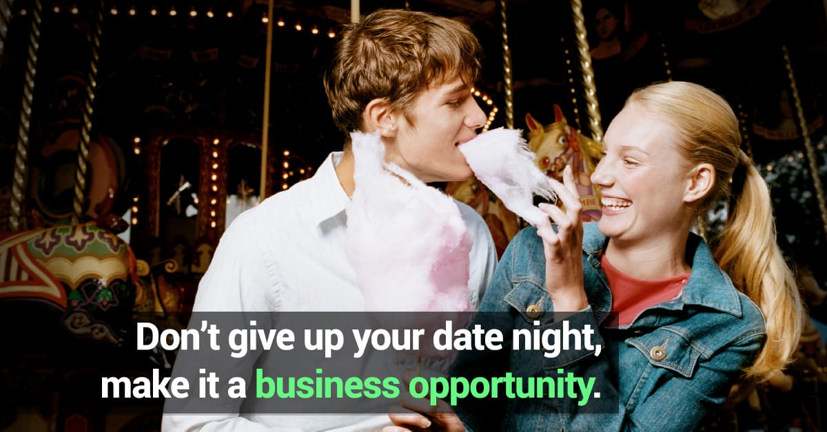 Don't give up your date night, make it a business opportunity.