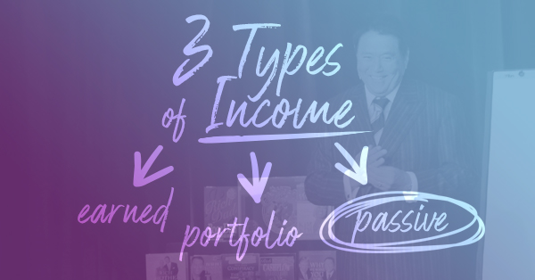 Three Types of Income by Robert Kiyosaki